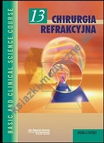 Chirurgia refrakcyjna. Seria Basic and Clinical Science Course (BCSC 13)