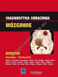 Diagnostyka obrazowa  Mózgowie , red. A. Osborn (Diagnostic Imaging. Brain)